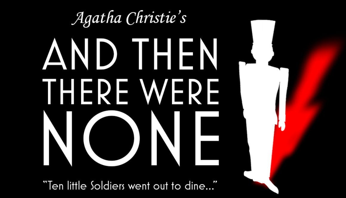 Cottenham Theatre Workshop's 2020 Spring Production will be 'And Then There Were None' by Agatha Christie